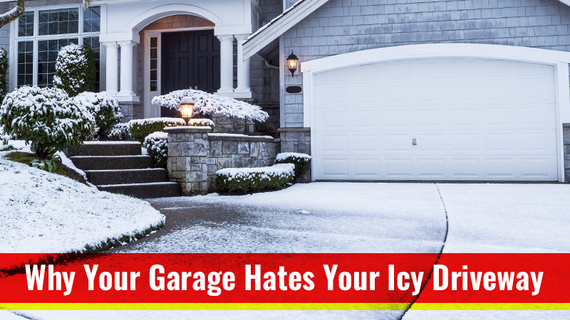 Why Your Garage Hates Your Icy Driveway
