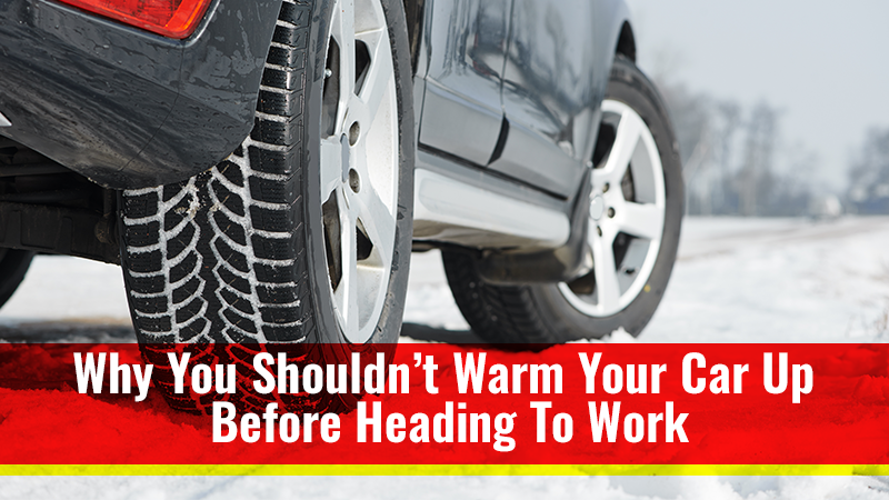 Why You Shouldn't Warm Your Car Up Before Heading To Work