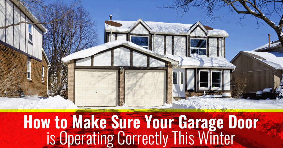 How to Make Sure Your Garage is Operating Correctly This Winter