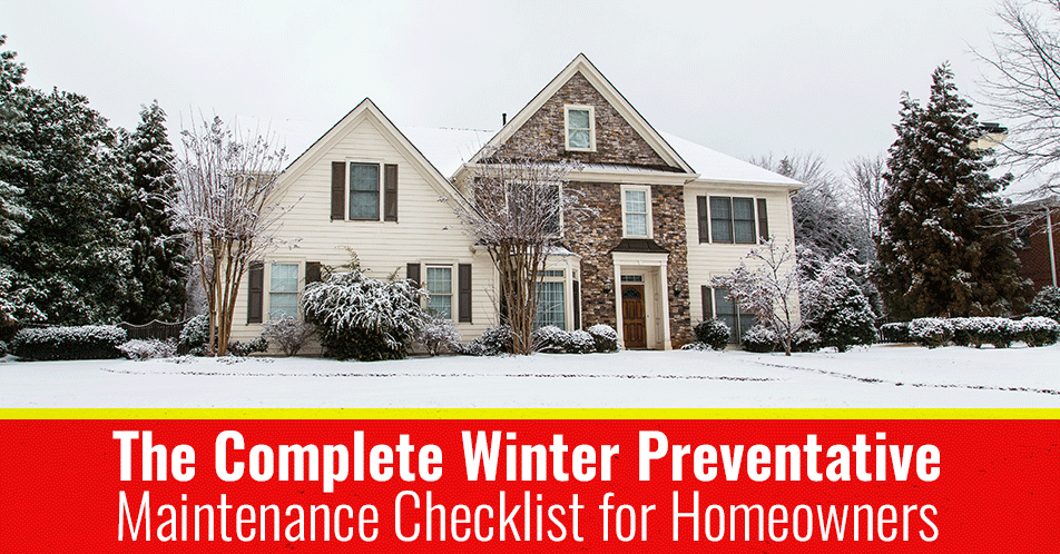 The Complete Winter Preventative Maintenance Checklist for Homeowners