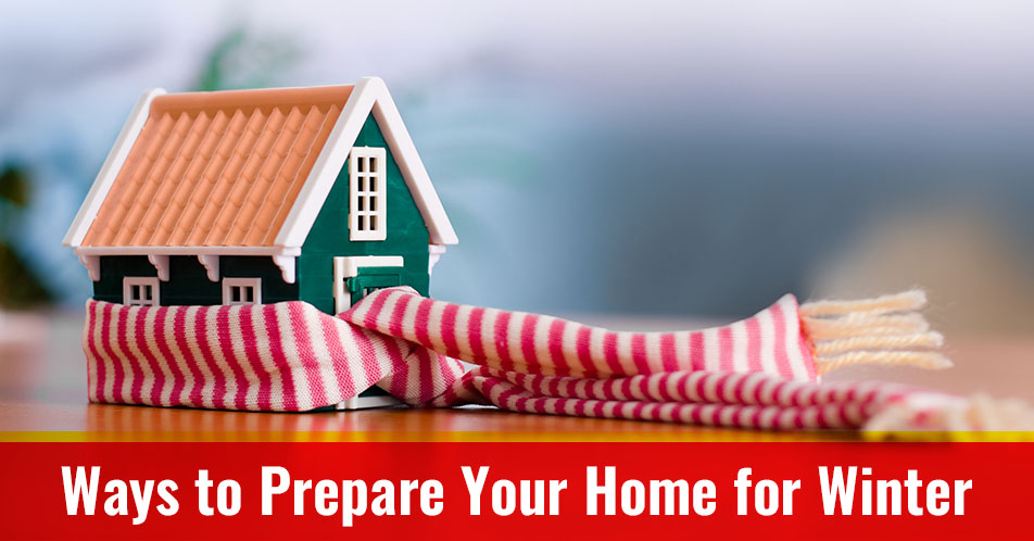 Ways to Prepare Your Home for Winter